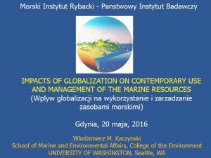 """""""Wpływ globalizacji na współczesne wykorzystanie i zarządzanie zasobami morza"""""""