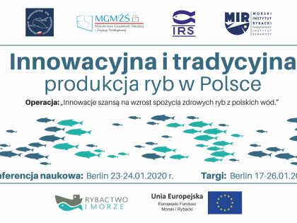 "Invitation to the scientific conference entitled ""Innovative and traditional production of fish in Poland"" at the International Green Week fair, Berlin, 23–24.01.2020"