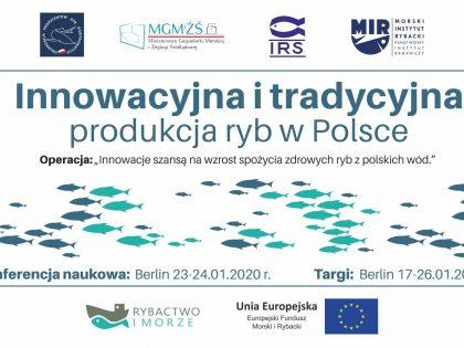 """Zaproszenie na konferencję naukową pn. """"Innowacyjna i tradycyjna produkcja ryb w Polsce"""" w ramach targów Gruene Woche w Berlinie, 23–24.01.2020"""